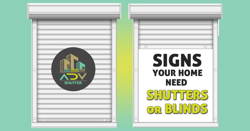 Signs your home need shutters or blinds