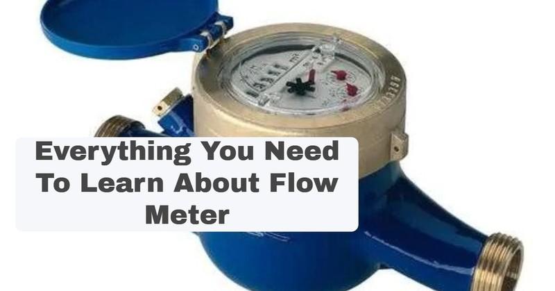 Flow meter everything