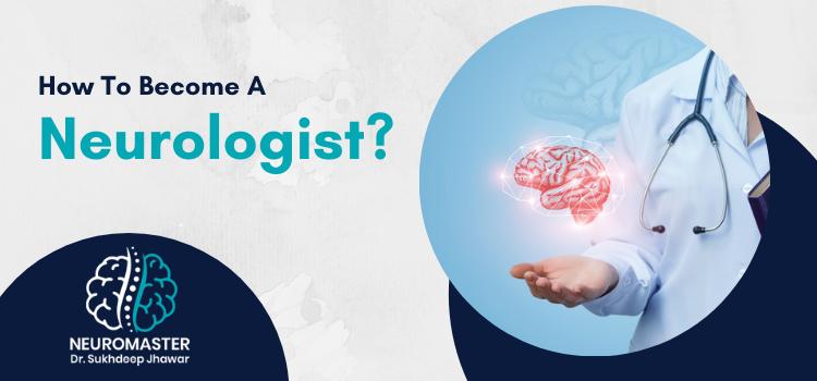 How to become a neurologist